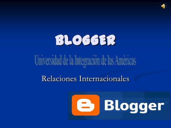 BLOGGERRelaciones Internacionales