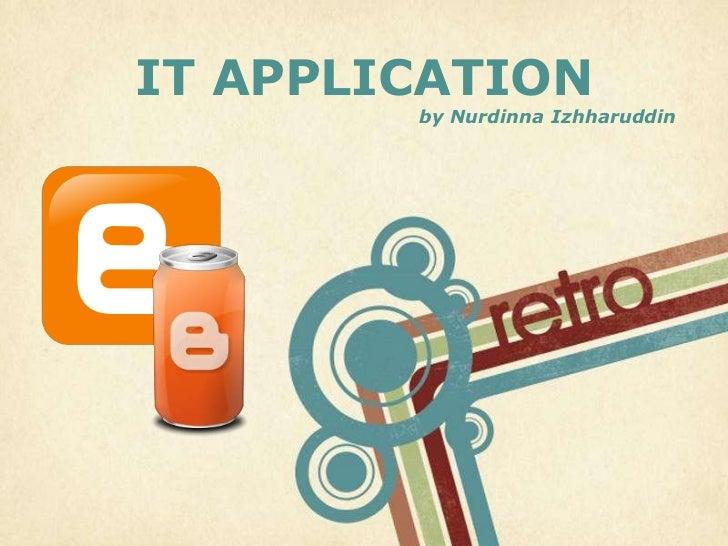 IT APPLICATION        by Nurdinna Izhharuddin                            Page 1