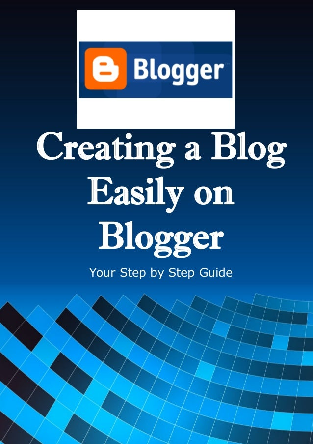 1All Rights ReservedCreating a BlogEasily onBloggerYour Step by Step Guide