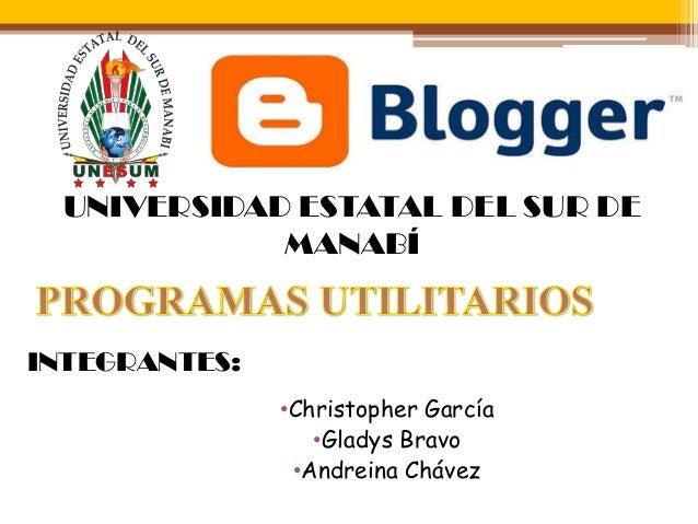 UNIVERSIDAD ESTATAL DEL SUR DE MANABÍ •Christopher García •Gladys Bravo •Andreina Chávez INTEGRANTES: