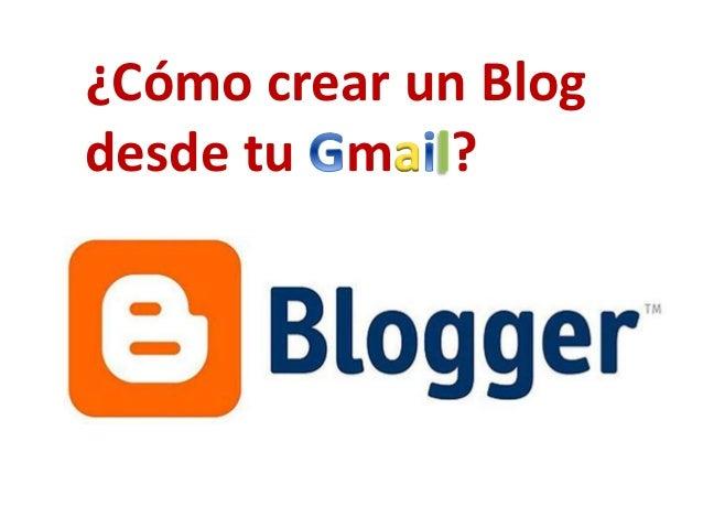 ¿Cómo crear un Blog desde tu m ?