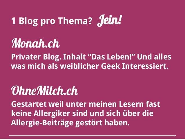 """1 Blog pro Thema?  Jein!  Monah.ch Privater Blog. Inhalt """"Das Leben!"""" Und alles was mich als weiblicher Geek Interessiert...."""