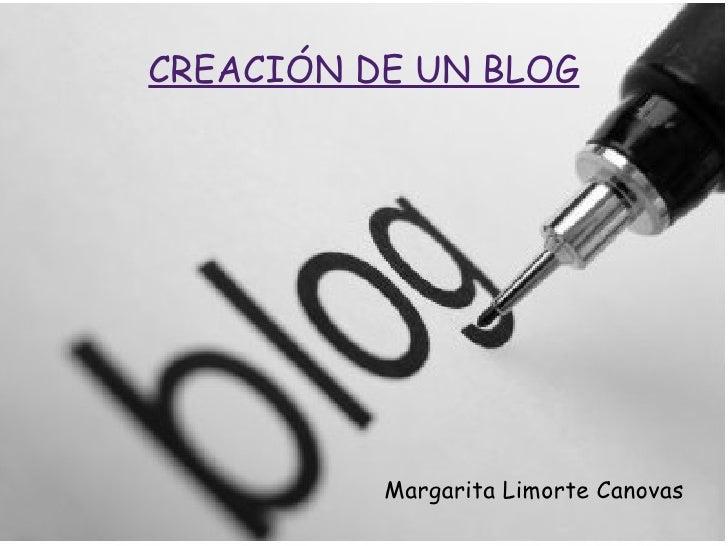 CREACIÓN DE UN BLOG Margarita Limorte Canovas