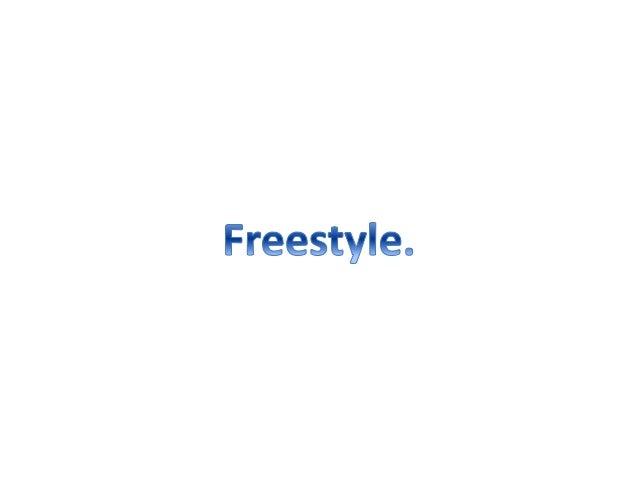 • PREHISTORIA DEL FREESTYLE (La época del Circo). Podemos  considerar el verdadero inicio del freestyle , aproximadamente ...