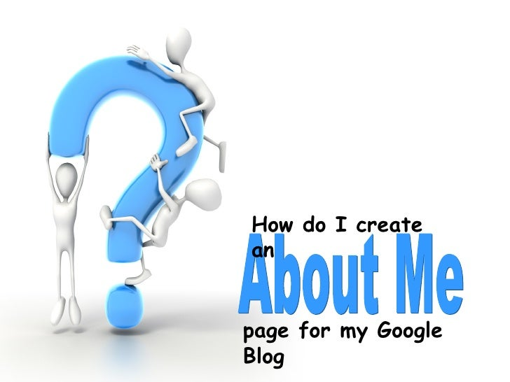 About Me How do I create an  page for my Google Blog