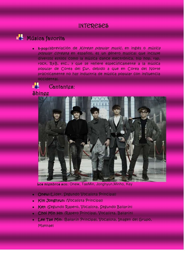 INTERESESMúsica favorita    k-pop:(abreviación de Korean popular music, en inglés o música    popular coreana en español),...