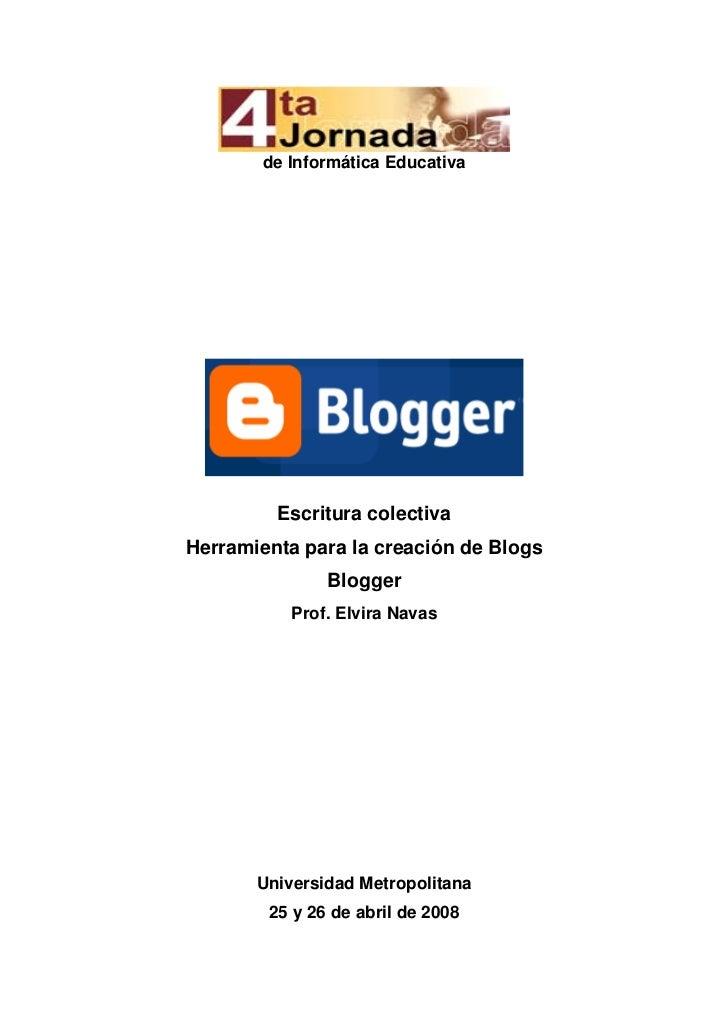 de Informática Educativa         Escritura colectivaHerramienta para la creación de Blogs               Blogger           ...