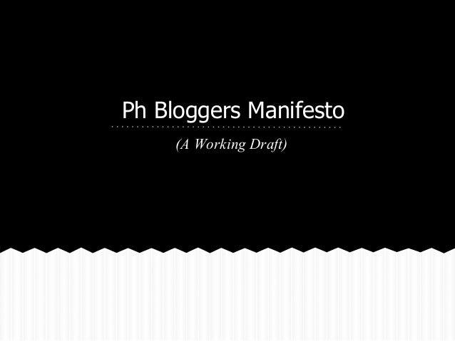 Ph Bloggers Manifesto     (A Working Draft)