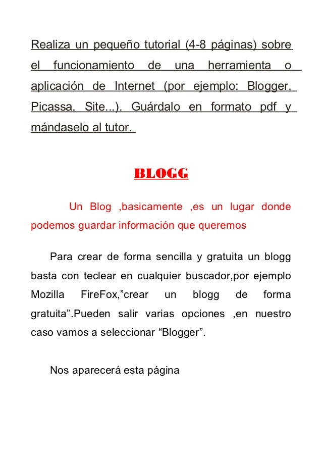 Realiza un pequeño tutorial (4-8 páginas) sobreel   funcionamiento      de    una    herramienta   oaplicación de Internet...