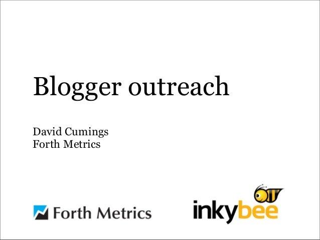 Blogger outreachDavid CumingsForth Metrics