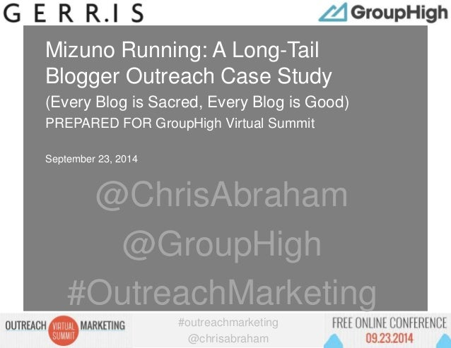 #outreachmarketing  @chrisabraham  Proprietary and Confidential  Mizuno Running: A Long-Tail  Blogger Outreach Case Study ...