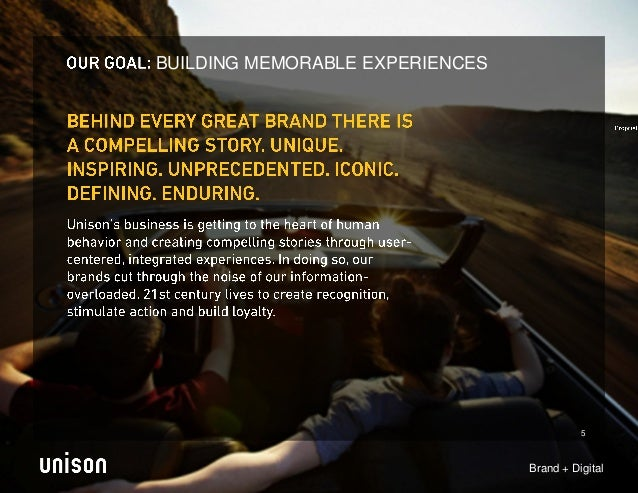 BUILDING MEMORABLE EXPERIENCES                                           5                                 Brand + Digital