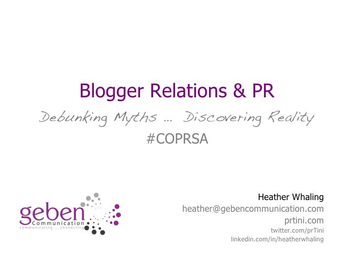 Blogger Relations & PR Debunking Myths … Discovering Reality               #COPRSA                                      He...