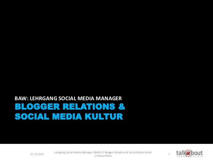 BAW: LEHRGANG SOCIAL MEDIA MANAGERBLOGGER RELATIONS &SOCIAL MEDIA KULTUR                 Lehrgang Social Media Manager (BA...