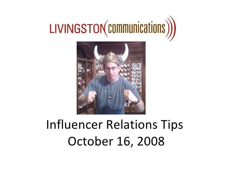 Influencer Relations Tips  October 16, 2008