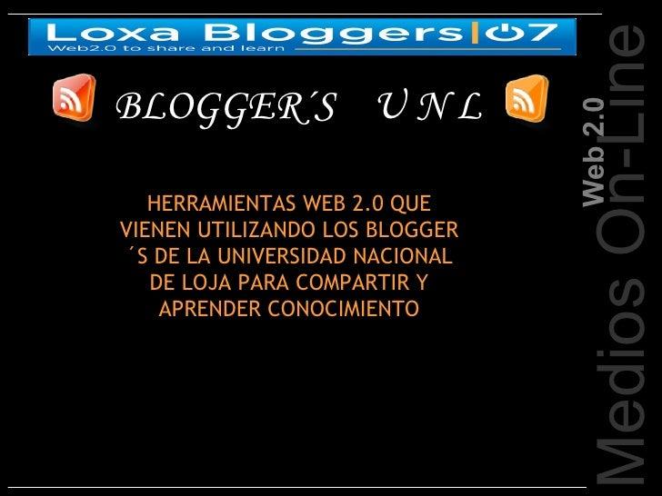 Medios On-Line BLOGGER´S U N L                                     Web 2.0    HERRAMIENTAS WEB 2.0 QUE VIENEN UTILIZANDO L...