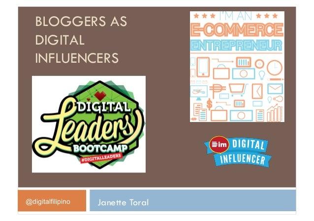 BLOGGERS ASDIGITALINFLUENCERSJanette Toral@digitalfilipino