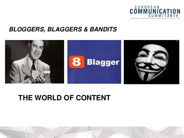 THE WORLD OF CONTENT BLOGGERS, BLAGGERS & BANDITS