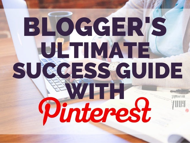 ULTIMATE SUCCESS GUIDE WITH BLOGGER'S