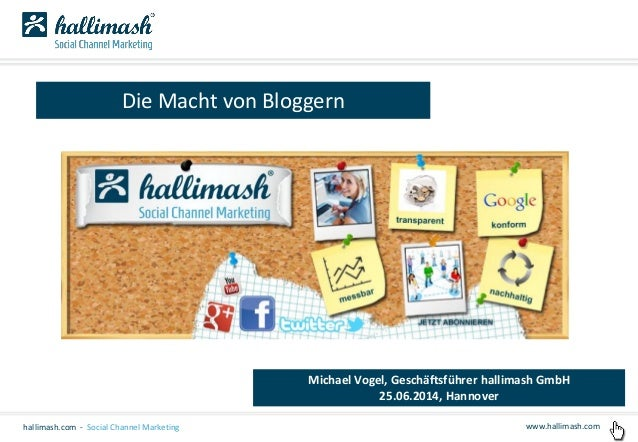 www.hallimash.comhallimash.com - Social Channel Marketing Die Macht von Bloggern Michael Vogel, Geschäftsführer hallimash ...