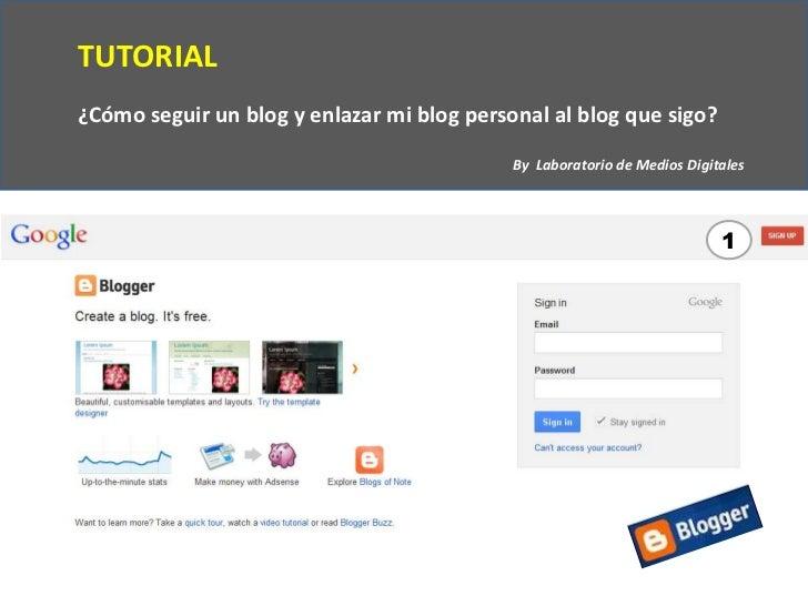 TUTORIAL¿Cómo seguir un blog y enlazar mi blog personal al blog que sigo?                                            By La...
