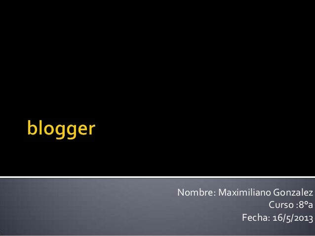 Nombre: Maximiliano Gonzalez                   Curso :8°a            Fecha: 16/5/2013