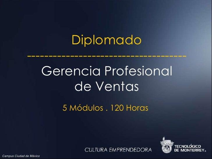 Diplomado -------------------------------------Gerencia Profesional de Ventas<br />5 Módulos . 120 Horas<br />