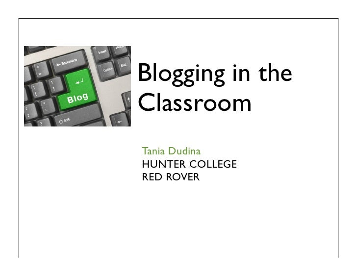 Blogging in the Classroom Tania Dudina HUNTER COLLEGE RED ROVER