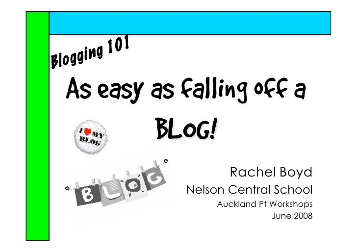As easy as falling off a         BLOG!                    Rachel Boyd             Nelson Central School                  A...
