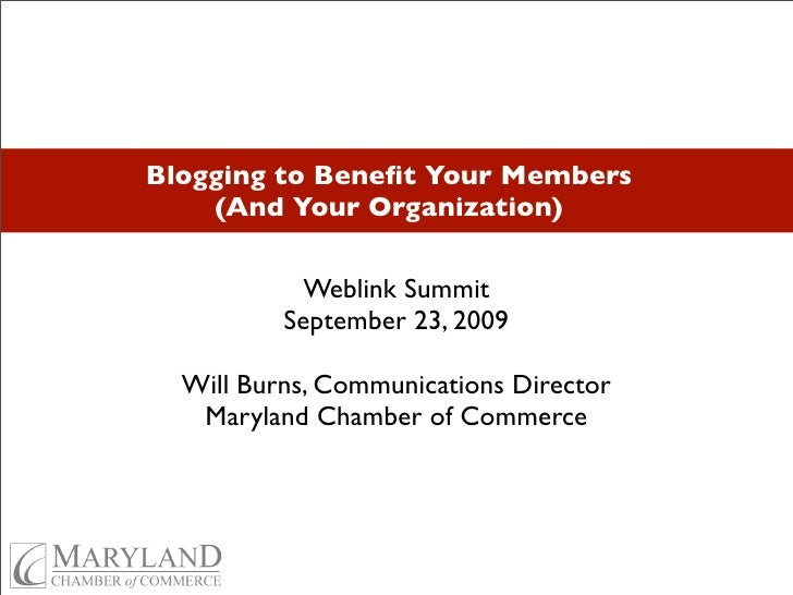 Blogging to Benefit Your Members    (And Your Organization)           Weblink Summit          September 23, 2009  Will Burn...