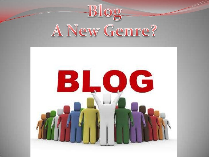 What is common and what is  different?Is blog a single genre or a variety of genres?Types of blogs?I s t h e r e d i f f e...