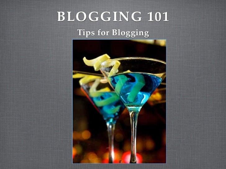 BLOGGING 101  Tips for Blogging