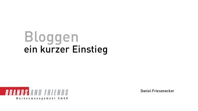 Bloggenein kurzer Einstieg                      Daniel Friesenecker