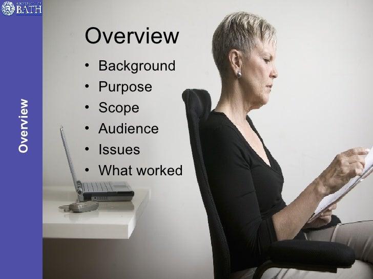 Overview <ul><li>Background </li></ul><ul><li>Purpose </li></ul><ul><li>Scope </li></ul><ul><li>Audience </li></ul><ul><li...