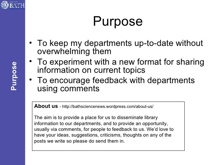 Purpose <ul><li>To keep my departments up-to-date without overwhelming them </li></ul><ul><li>To experiment with a new for...