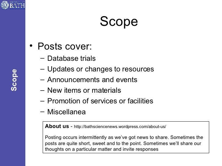 Scope <ul><li>Posts cover: </li></ul><ul><ul><li>Database trials </li></ul></ul><ul><ul><li>Updates or changes to resource...