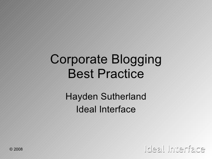 Corporate Blogging Best Practice Hayden Sutherland Ideal Interface