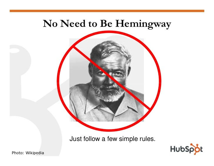 No Need to Be Hemingway                        Just follow a few simple rules.  Photo: Wikipedia