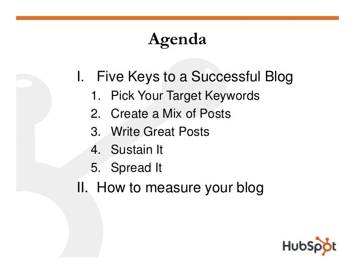 Agenda  I. Five Keys to a Successful Blog   1.   Pick Your Target Keywords   2.   Create a Mix of Posts   3.   Write Great...