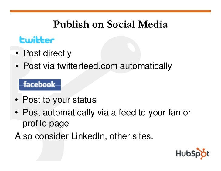 Publish on Social Media  • Post directly • Post via twitterfeed.com automatically   • Post to your status • Post automatic...