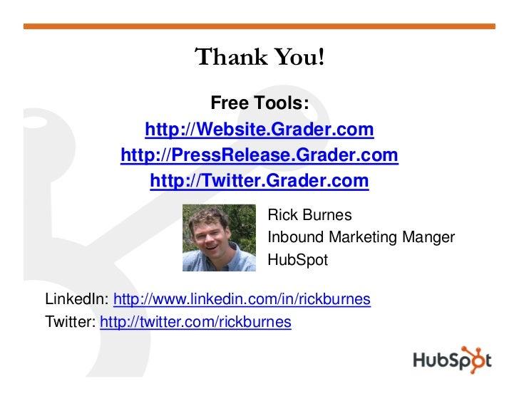 Thank You!                       Free Tools:              http://Website.Grader.com           http://PressRelease.Grader.c...