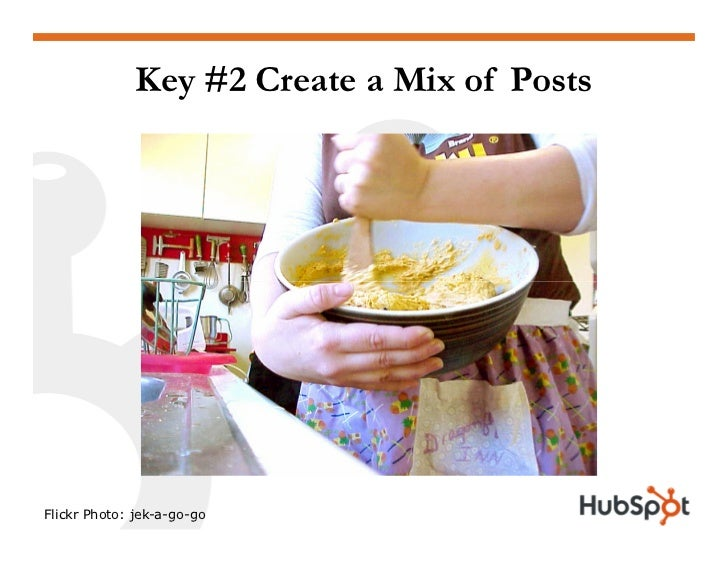 Key #2 Create a Mix of Posts     Flickr Photo: jek-a-go-go