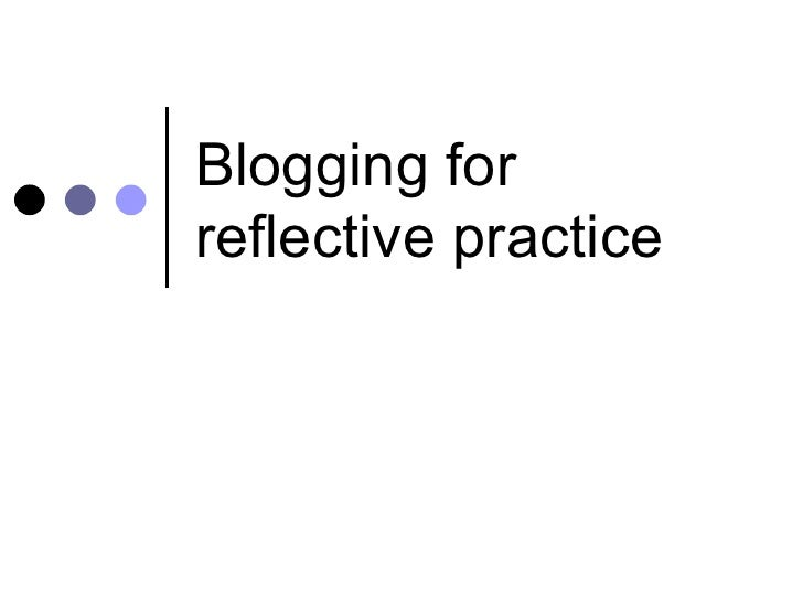 Blogging for reflective practice