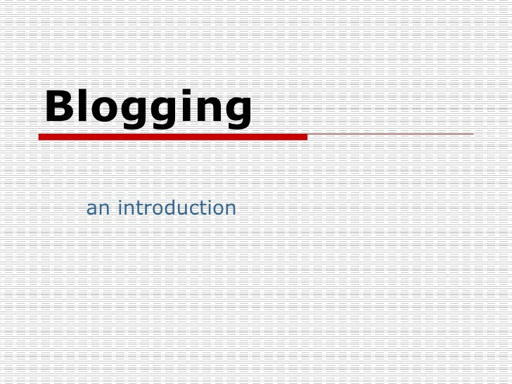 Blogging an introduction