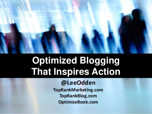 Optimized Blogging That Inspires Action
