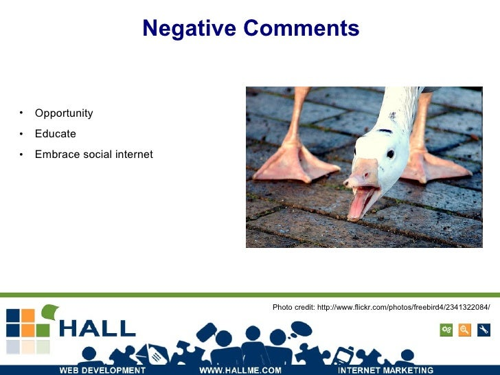 <ul><li>Opportunity </li></ul><ul><li>Educate </li></ul><ul><li>Embrace social internet </li></ul>Negative Comments Photo ...