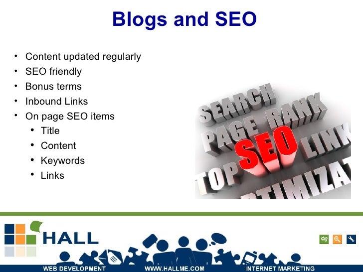 Blogs and SEO <ul><li>Content updated regularly </li></ul><ul><li>SEO friendly </li></ul><ul><li>Bonus terms </li></ul><ul...
