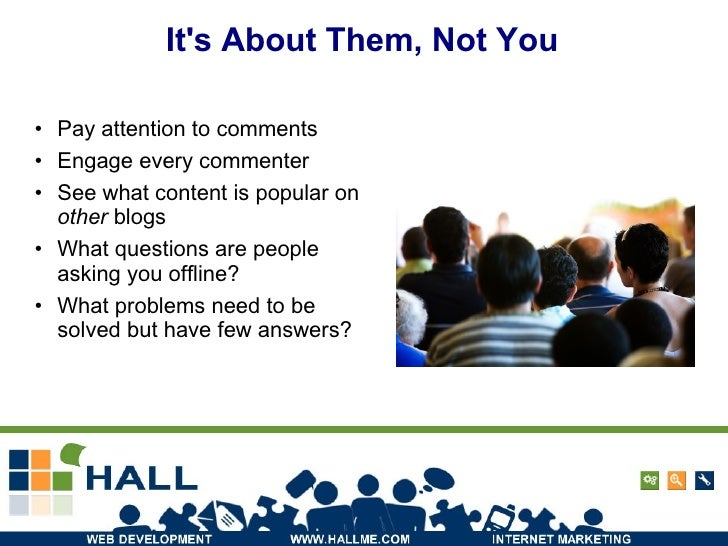 <ul><li>Pay attention to comments </li></ul><ul><li>Engage every commenter </li></ul><ul><li>See what content is popular o...