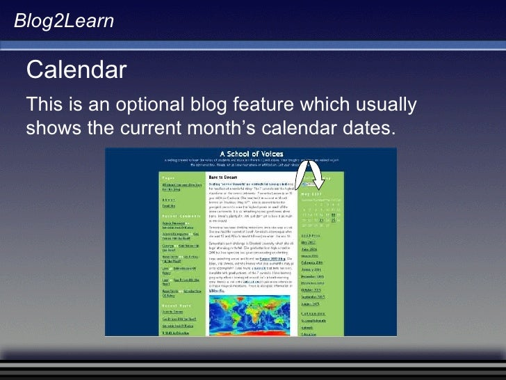 Blog2Learn Calendar This is an optional blog feature which usually shows the current month's calendar dates.