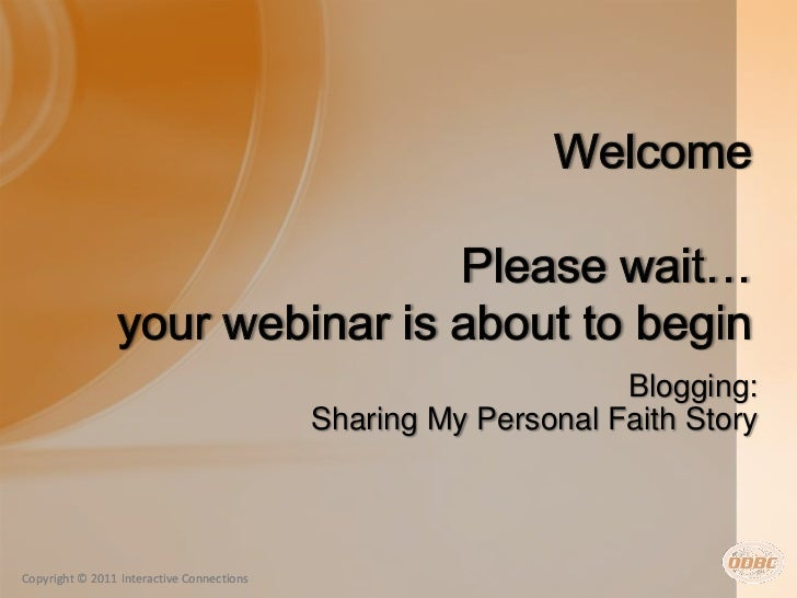 Blogging:                                           Sharing My Personal Faith StoryCopyright © 2011 Interactive Connections